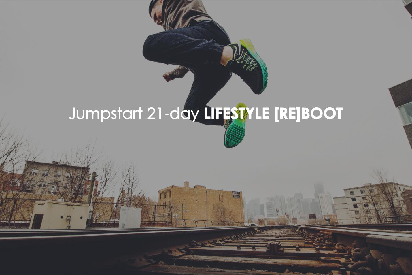 Jumpstart 21 Day Lifestyle Reboot